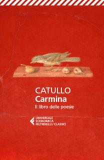 Catullo, Carmina. Il libro delle poesie