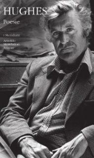 Ted Hughes, Poesie (a cura di Nicola Gardini e di Anna Ravano)
