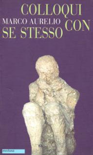 Marco Aurelio, Colloqui con sé stesso
