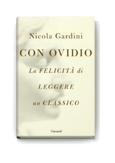 Con Ovidio. La felicità di leggere un classico.