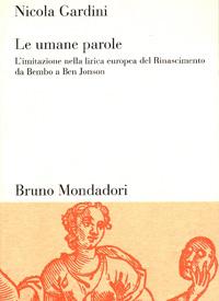 Le umane parole: L'imitazione nella lirica europea del Rinascimento da Bembo a Ben Jonson