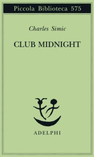 Charles Simic, Club Midnight