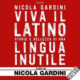 Viva il latino (Garzanti) diventa audiolibro (Salani). Letto da Nicola Gardini
