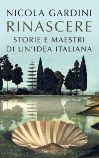 Rinascere. Storie e maestri di un'idea italiana (Garzanti) esce in libreria il 14 novembre 2019
