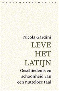 Leve Het Latijn, Wereldbibliotheek, 2019, Uit het Italiaans vertaald door: Emilia Menkveld