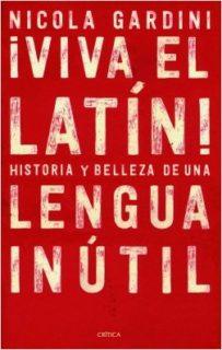 Viva el Latín, Editorial Crítica, 2017, Traducción castellana de Carme Castells y Virgilio Ortega
